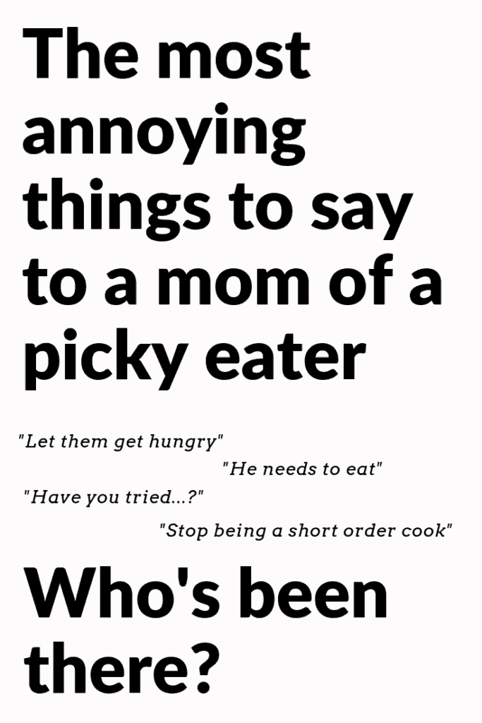 image of annoying things to say to a mom of a picky eater