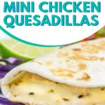 cooking with toddlers - mini chicken quesadillas pin