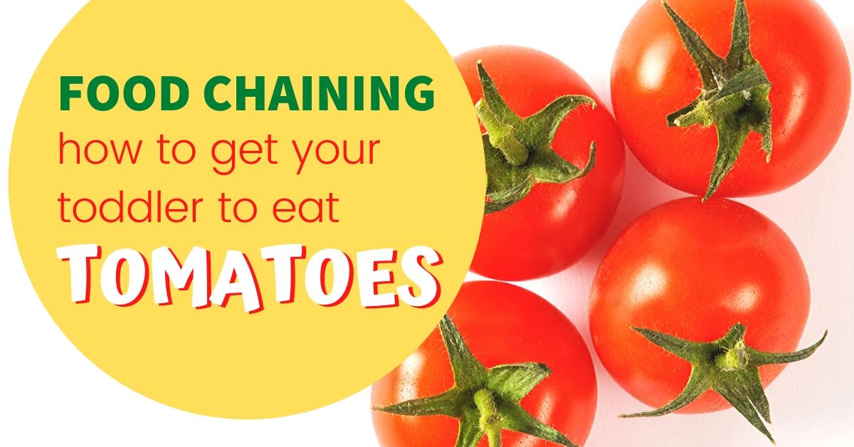food chaining - how to get toddler to eat tomatoes - graphic