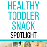 healthy toddler snack pinterest graphic