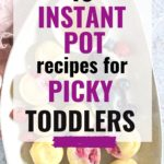 toddler friendly instant pot recipes for picky eaters graphic