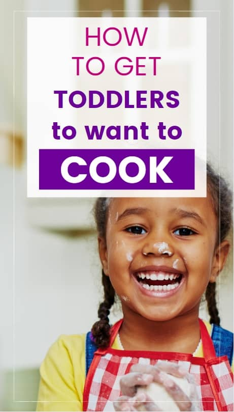 How to get toddlers interested in cooking graphic