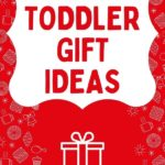 pinnable image of fun toddler gift ideas