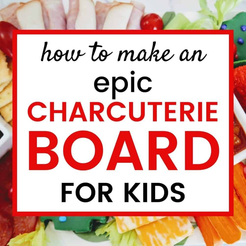 graphic of kid friendly charcuterie board ideas