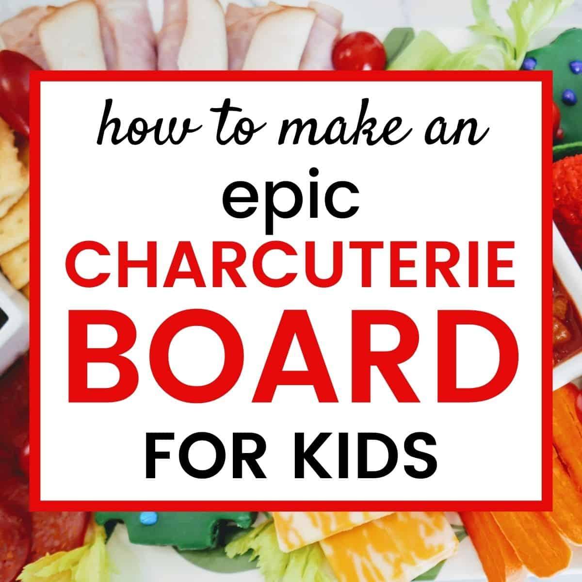 graphic of kid friendly charcuterie board ideas