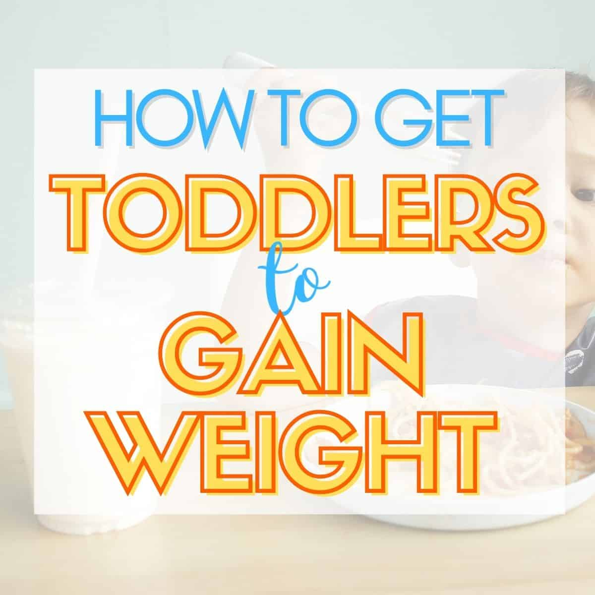 Graphic of tips for weight gain for toddlers.