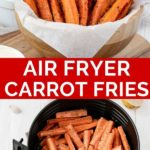 Pinnable image of air fryer carrot fries.