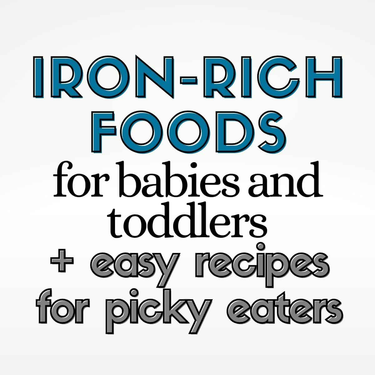 Graphic: iron-rich foods for babies and toddlers